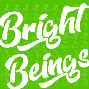 Bright Beings